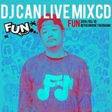 2014/5/10 FUN DJ CAN LIVE MIX