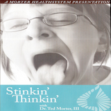 Stinkin' Thinkin' with Dr. Ted Morter, III