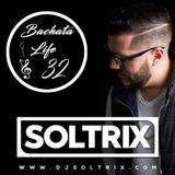 DJ Soltrix - Bachata Life Mixshow 32