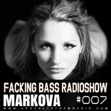 Markova - Facking Bass RadioShow Episode #007 (14.07.2015)