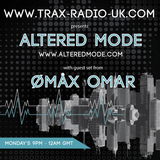 Altered Mode with guest Ømåx Omar on Trax Radio