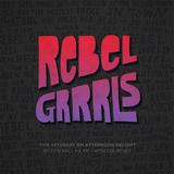 Afternoon Delight - Rebel Grrrls
