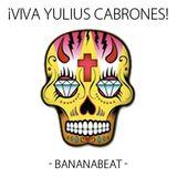 VIVA YULIUS CABRONES!!_By_Bananabeat
