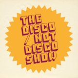 The Disco / Not Disco Show - 06.09.16
