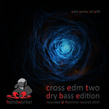 cross edm two - dry bass edition