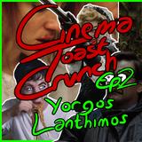 Cinema Toast Crunch - Ep.2 - Yorgos Lanthimos