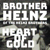 BROTHER HE1NZ - Heart of Gold