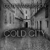 "COLD TRANSMISSION presents ""COLD CITY"" (no. 9)"