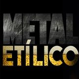METAL ETILICO EPISODIO 33