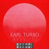 Intent // Earl Turbo // XVVV-10