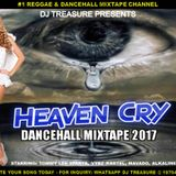 DANCEHALL MIX (APRIL 2017) HEAVEN CRY - TOMMY LEE VYBZ KARTEL MAVADO DJ TREASURE 18764807131