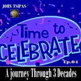 A journey Through 3 Decades Ep.04
