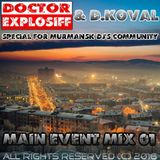 D. Koval & Doctor Explosiff - (Main Event Mix 01) Special For Murmansk DJ's Community!