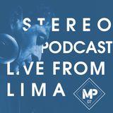 STEREO PODCAST / LIVE FORM LIMA / MARTIN PARRA / #07