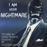 I am your nightmare (Techno & Hard Trance Session)