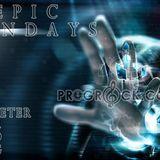 Epic Mondays with Dj PeterProg Monday 28th August 2017