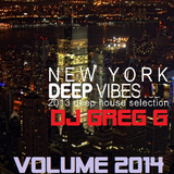 NEW YORK DEEP VIBES 2013 HOUSE SESSION -  DJ GREG G