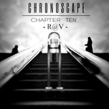 ChronoScape Chapter Ten