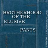 Episode Thirteen: BROTHERHOOD OF THE ELUSIVE PANTS