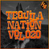 #TequilaNation Vol. 020 @ FSR