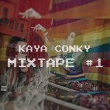 KAYA CONKY | MIXTAPE #1