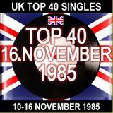 UK TOP 40 10-16 NOVEMBER 1985