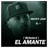 Mix El Amante - Nicky Jam ( °Dj Sanex° )