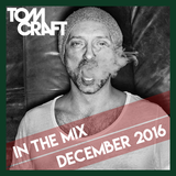 """Tomcraft - in the mix - December 2016 incl. my new Bootleg """"Southern Girl"""
