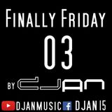Finally Friday by DJan [Episode 03]