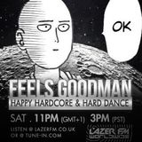 DJ Feels Goodman - LazerFM Worldwide - Happy Hardcore Show 09