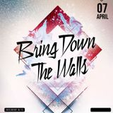 Bring Down The Walls - Mr. V & Rated R - Sat. April 7th 2018 - The Continental