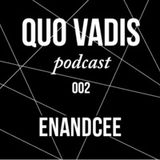QUO VADIS Podcast #002 - ENANDCEE