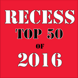RECESS: with SPINELLI #272, Top 50 of 2016