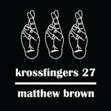 Krossfingers 27 by Matthew Brown