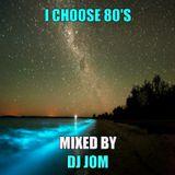 I Choose 80's Music