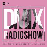 WEEK32_2018_Oscar L Presents - DMix Radioshow - Guest DJ - Paul Darey (SP)