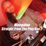 Moogaloo - Straight From The Play Box 2