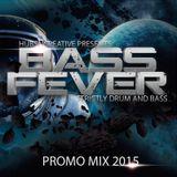 Bass Fever#2 Promo Mix 2015