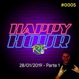 Happy Hour #0005 (28/01/2019) - Parte 01