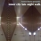 Switch Docta: inner city late night walk