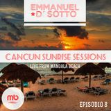 Cancun Sunrise Sessions 2014 Mixed By Emmanuel D' Sotto (Episode 08)