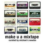 MAKE U A MIXTAPE - HUGH LECAINE