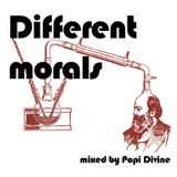 Different morals - mixed by Popi Divine