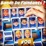 Bande De Fainéants ! # 06 - L'Accent Plat, des Bafouilles et un Qui-est-ce ?