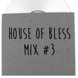 House Of Bless Mix #3