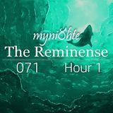myni8hte - The Reminense 071 - Hour 1