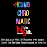 Nu Iconochromatic looks  back at Night Shift Manchester