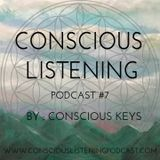 Conscious Listening Podcast #7