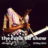The Funk Off Show - 03 May 2014