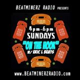 On The Hook!!!! BeatMinerz Radio 12/17/2017